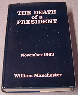 The Death Of A President, November 20 - November 25, 1963; SIGNED