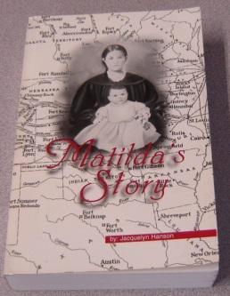 Matilda's Story: A Biographical Novel; Signed: Hanson, Jacquelyn