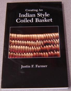 Creating An Indian Style Coiled Basket: Farmer, Justin F.