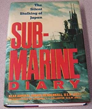 Submarine Diary: The Silent Stalking of Japan: Mendenhall, Rear Admiral