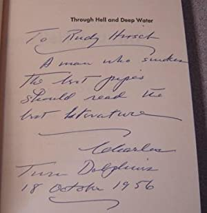 Through Hell and Deep Water; Signed: Lockwood, Charles A. , Vice-Admiral & Colonel Hans Christian ...