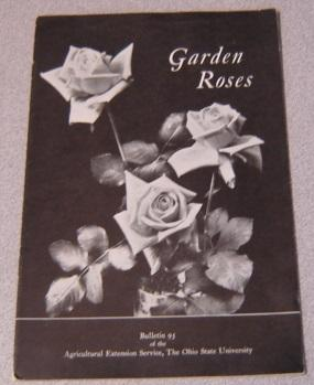 Garden Roses (Ohio State University, Agricultural Extension Service Bulletin 95)