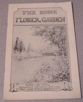The Home Flower Garden (Bulletin 99 of the Agricultural Extension Service, Ohio State University)