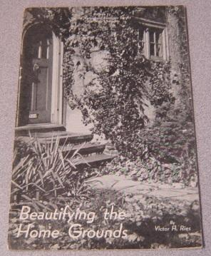 Beautifying the Home Grounds (Bulletin 73 of the Agricultural Extension Service, Ohio State Unive...
