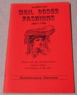 American Mail Order Fashions 1880-1900 (Long Ago: Americana Review