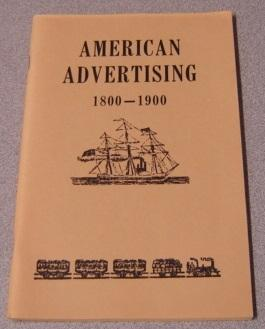 American Advertising 1800-1900 (Long Ago Books Series): Americana Review