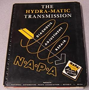 The Hydra-matic Transmission: Diagnosis, Repair, Adjustment: Lincoln Technical Institute