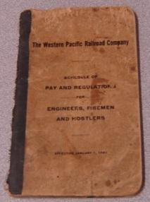 The Western Pacific Railroad Company Schedule Of Pay & Regulations For Engineers, Firemen & Hostl...