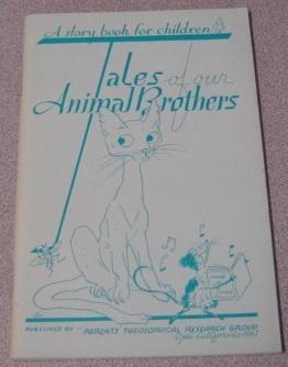 Tales of Our Animal Brothers: A Story Book for Children