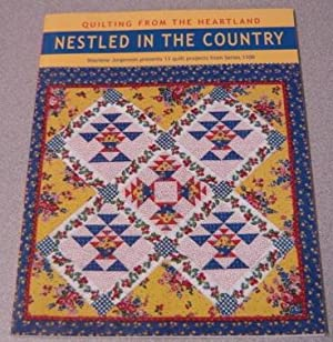 Nestled In The Country: Sharlene Jorgenson Presents 13 Quilt Projects From Series 1100 (Quilting ...