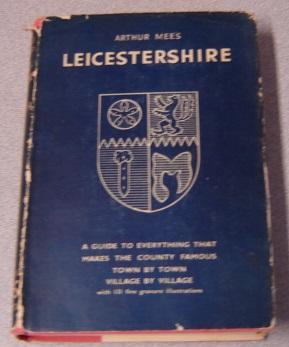 Leicestershire and Rutland (The King's England): Mee, Arthur (editor)