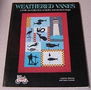 Weathered Vanes: A Folk Art Collection Of: Sinema, Laurene; Carruth,