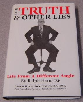 The Truth & Other Lies: Life From: Hood, Ralph