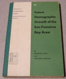 Future Demographic Growth Of The San Francisco Bay Area