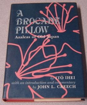 A Brocade Pillow: Azaleas Of Old Japan