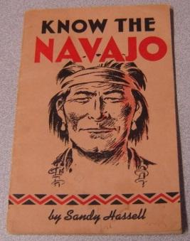 Know The Navajo: Hassell, Sandford W.