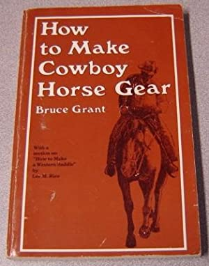 How to Make Cowboy Horse Gear: Grant, Bruce