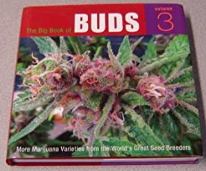The Big Book Of Buds, Volume 3: More Marijuana Varieties From The World's Great Seed Breeders; Si...