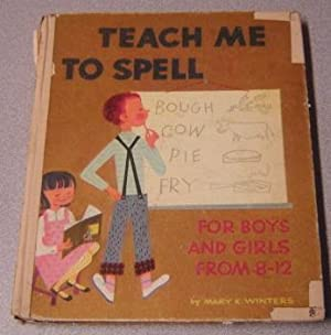 Teach Me To Spell: For Boys And Girls From 8-12