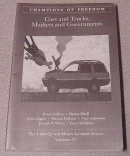 Cars and Trucks, Markets and Governments (Champions of Freedom, Ludwig von Mises Lecture Series, ...