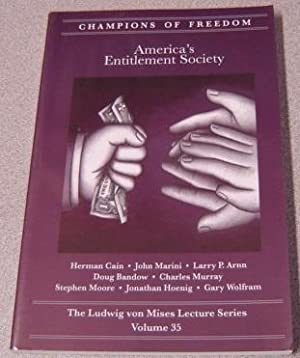 America's Entitlement Society (champions Of Freedom: The Ludwig Von Mises Lecture Series, Volume 35)
