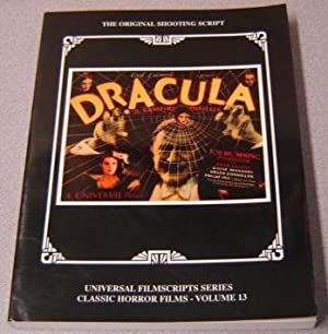 Dracula: The Original 1931 Shooting Script (Universal Filmscripts Series: Classic Horror Films, V...