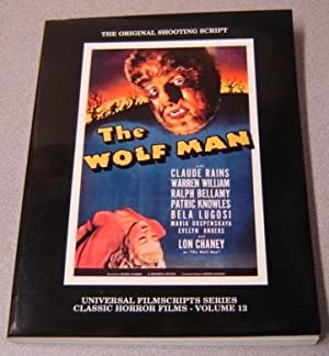 The Wolf Man: The Original 1941 Shooting Script (Universal Filmscripts Series: Classic Horror Fil...