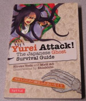 Yurei Attack! The Japanese Ghost Survival Guide
