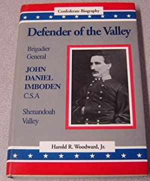 Defender of the Valley: Brigadier General John: Woodward, Harold R.,