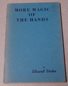 More Magic of the Hands: Victor, Edward