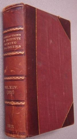 Transactions of the American Institute of Mining Engineers, Volume XLIV (1912)
