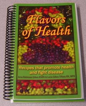 Flavors Of Health / Sabor Y Salud: Recipes That Promote Health And Fight Disease: Gilkes, Arna...