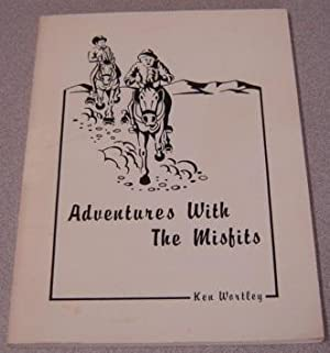 Adventures With The Misfits; Signed: Wortley, Ken; Peyron,