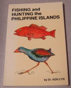 Fishing And Hunting The Philippine Islands