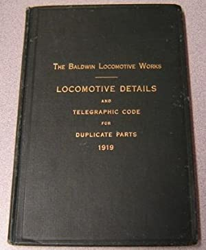 Baldwin Locomotive Works Illustrated Catalogue Details of: Baldwin Locomotive Works