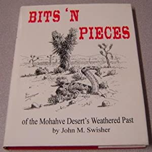 Bits 'n Pieces Of The Mohahve (Mojave): Swisher, John M.