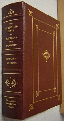 The Roentgen Rays in Medicine and Surgery (Classics of Medicine Library)