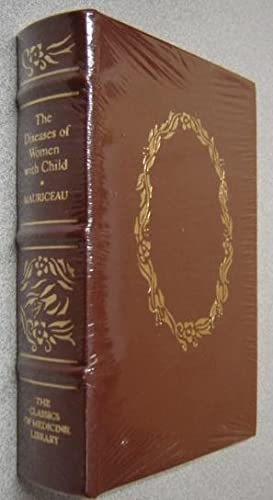 The Diseases of Women with Child (Classics of Medicine Library)