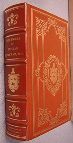 The Works Of Thomas Sydenham, M. D. (Classics of Medicine Library)