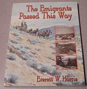The Emigrants Passed This Way: Harris, Everett W.