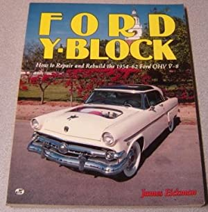 Ford Y-Block: How to Repair and Rebuild: Eickman, James