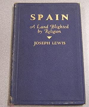 Spain, A Land Blighted By Religion: Lewis, Joseph