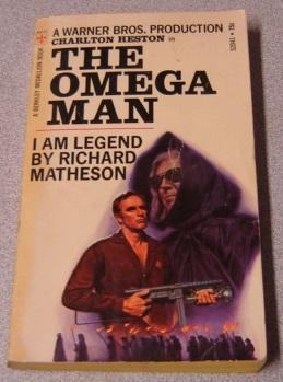 I Am Legend (The Omega Man): Matheson, Richard