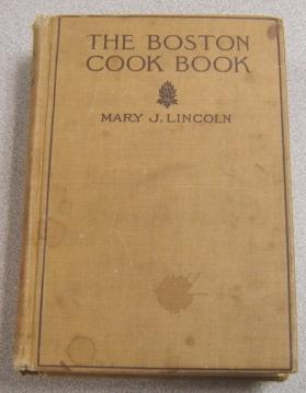 Mrs. Lincoln's Boston Cook Book: What To Do And What Not To Do In Cooking