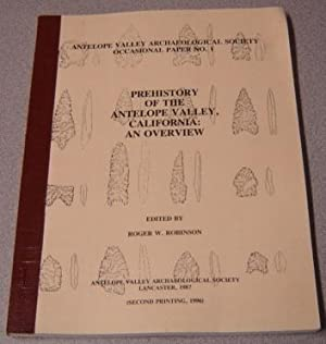 Prehistory of the Antelope Valley, California: An Overview (Antelope Valley Archaeological Societ...