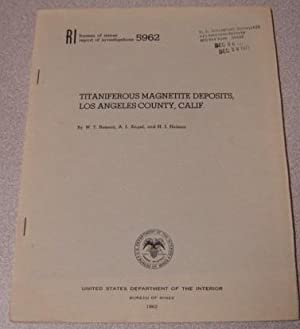 Titaniferous Magnetite Deposits, Los Angeles County, California (Bureau of Mines Report of Invest...