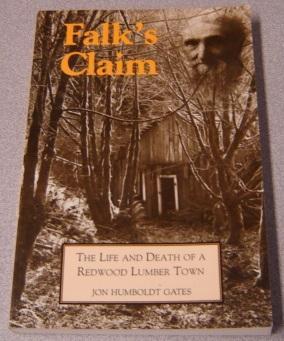 Falk's Claim: The Life and Death of: Gates, Jon Humboldt