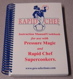 Rapid Chef: Instruction Manual/ Cookbook For Use With Pressure Magic And Rapid Chef Supercookers