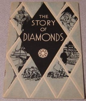The Story Of Diamonds, Prepared For The Century Of Progress Committee Of The Chicago Jewelers' As...
