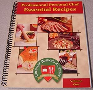 Professional Personal Chef Essential Recipes, Volume One (1, I)
